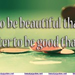 Beautiful than to be good